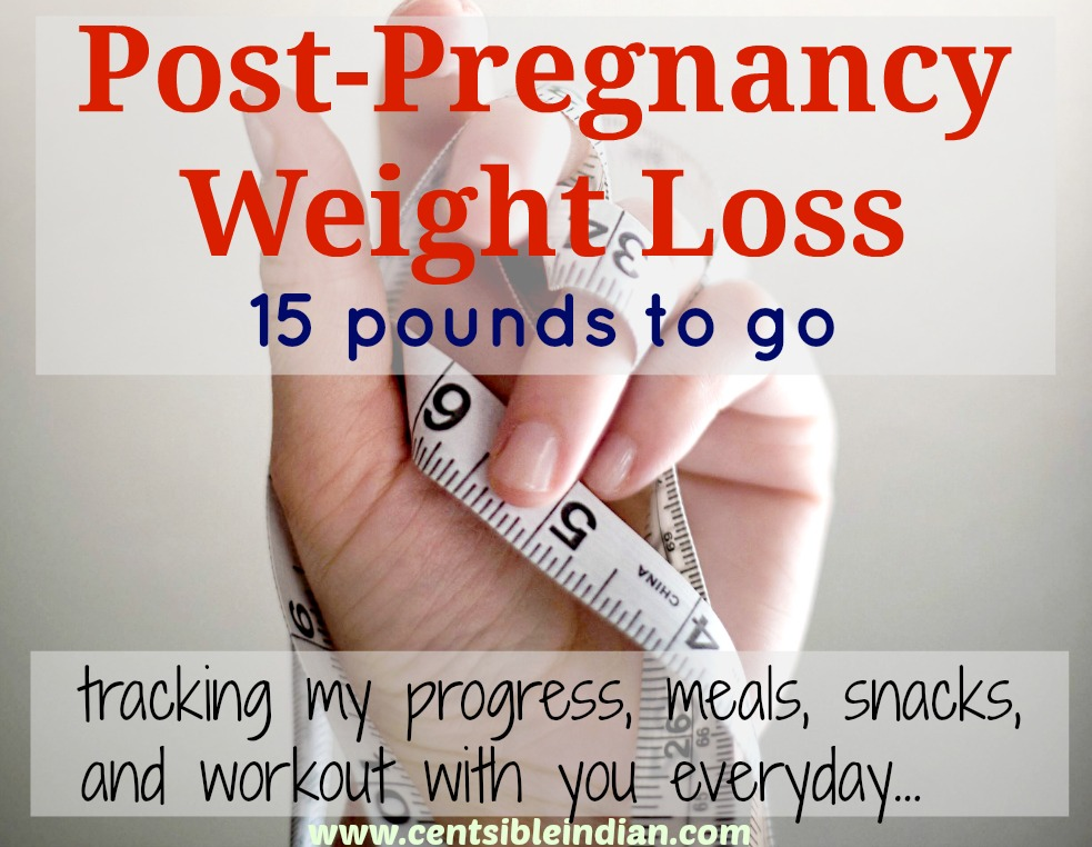 Post Pregnancy Weight Loss Tracking Centsible Indian